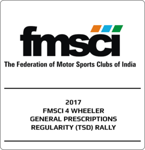 2017 – FMSCI 4 Wheeler General Prescriptions Regularity (TSD) Rally