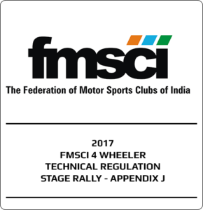 2017 – FMSCI 4 Wheeler Technical Regulations Stage Rally – Appendix J